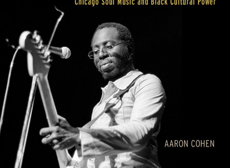 """Jazz with Mr. C: """"Move On Up: Chicago Soul Music and Black Cultural Power"""" by Aaron Cohen"""