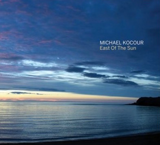 CD Review: Michael Kocour,  East of the Sun