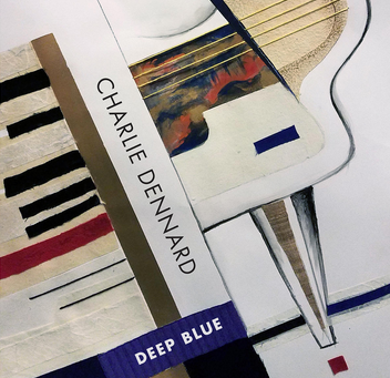 "CD Review: Charlie Dennard ""Deep Blue"""