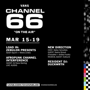 NEXT WEEK ON VANS' CHANNEL 66 AFROPUNK CHANNEL INTERFERENCE