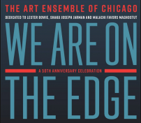 CD Review: Art Ensemble of Chicago, We are on the Edge