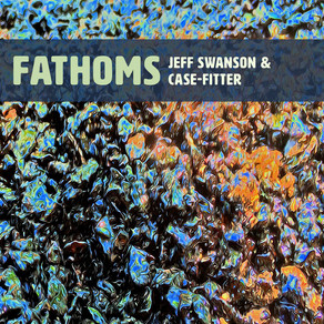 "CD Review: Jeff Swanson ""Fathoms"""