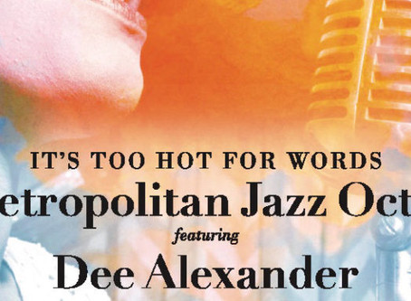 """Mr. C's CD Review: The Metropolitan Octet and Dee Alexander """"It's Too Hot for Words"""""""