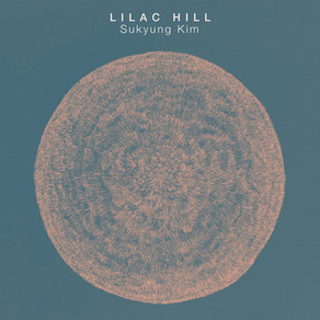"CD Review: Sukyung Kim ""Lilac Hill"""