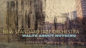 Waltz About Nothing - New Standard Jazz Orchestra: CD Review