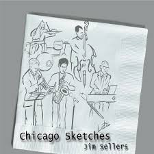 "CD Review: Jim Sellers  ""Chicago Sketches"""