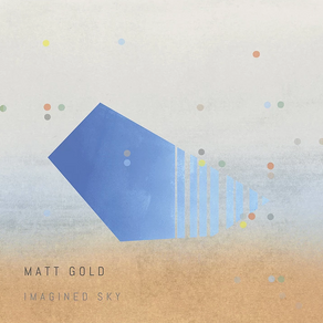 """New CJM Reviews include Matt Gold """"Imagined Sky"""" and Ivo Perelman Trio """"Garden of Jewels"""""""