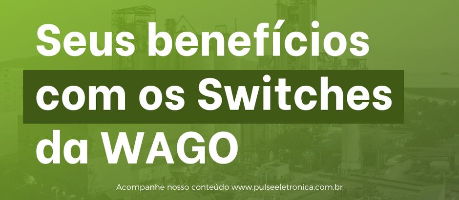 Seus benefícios com os Switches da WAGO