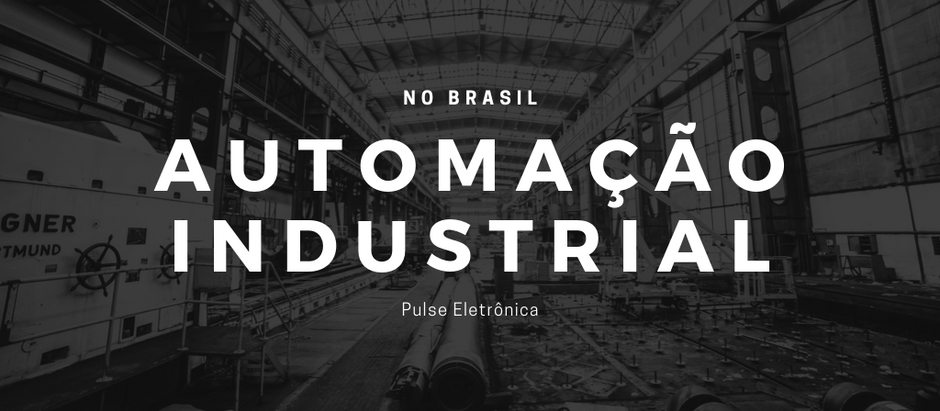 A Automação Industrial no Brasil