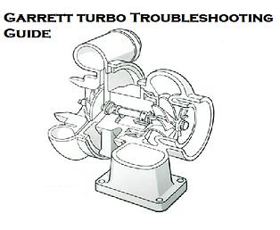 Garrett Turbo Troubleshooting Guide, Garrett Turbocharger Instructions