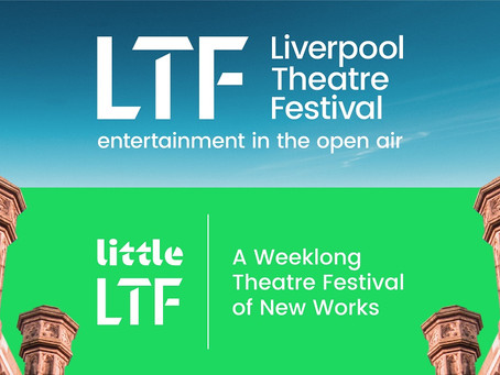LIVERPOOL THEATRE FESTIVAL RETURNS FOR 2021 AND ADDS SUMMER EVENT FOR NEW WORKS