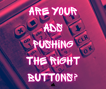 Are your ads pushing the right buttons_