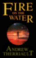 Andrew Therriault Book - Fire on the Water