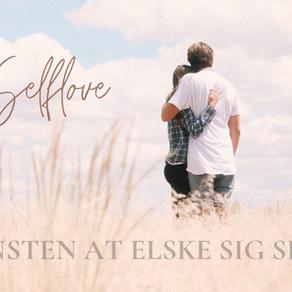SELFLOVE - KUNSTEN AT ELSKE SIG SELV 🌸