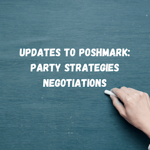 MF 310 : Updates on Poshmark: party strategies and negotiation best practices