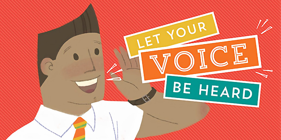 Let Your Voice Be Heard - General Meeting