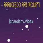 "FRANCESCO FRAY MONETI, ""Jerusalem"" Sabato 12 Dicembre  ore 14:00   "" ViVOLiVE """