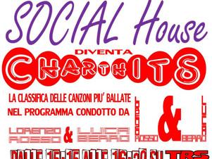 SOCIAL HOUSE ChartHits ...si parte la prima domenica di ogni mese.