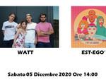 "WATT + EST-EGO', Sabato 5 Dicembre  ore 14:00   "" ViVOLiVE """