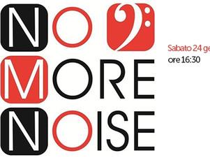 """NO MORE NOISE, Sabato 24 Gennaio         ore 16:30   live nel """"ViVOLiVE in ME""""  TRS Radio"""