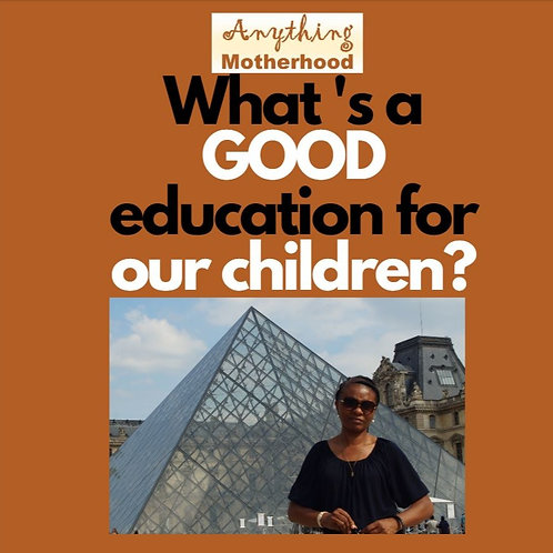What is a good education for our children (Nothing to do with an IVY League)