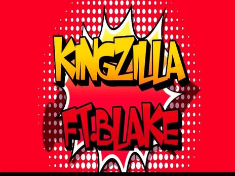 KingZiLLa and Blake return