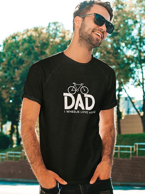 DAD I WHEELIE LOVE YOU T-shirt