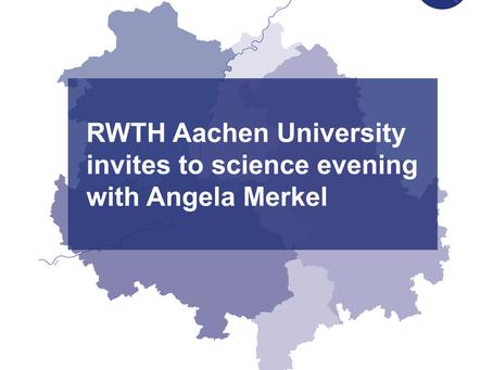 RWTH Aachen University invites you to science evening with Bundeskanzlerin Angela Merkel