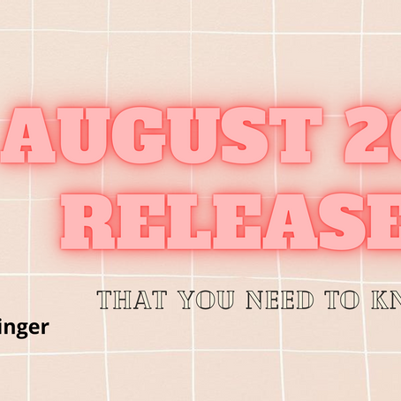 August 2021 Releases You Should Be Excited For