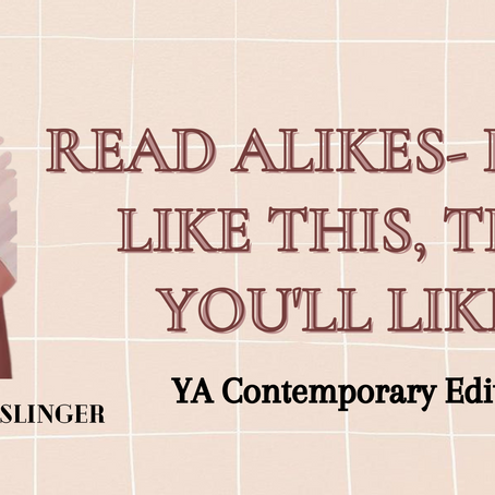 Read Alikes- If You Like This...Then You'll Like...- YA Contemporary Edition