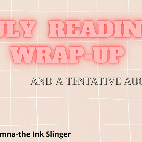 July Wrap-Up, and a Tentative August TBR