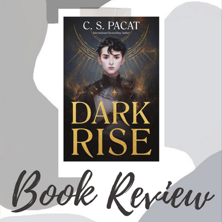 BOOK REVIEW- Dark Rise by C.S. Pacat // A Dark and Burning New Story