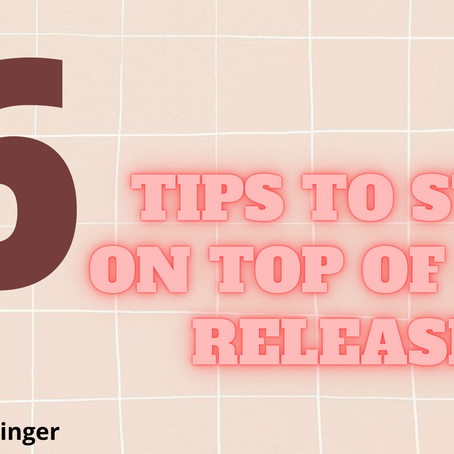 6 Tips to Stay on Top of New Releases