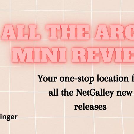 ALL THE ARCs #1- Mini Reviews