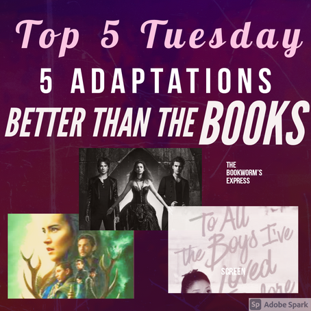 Top 5 Tuesday- 5 Adaptations Better than the Books