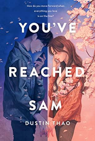 ARC REVIEW- You've Reached Sam by Dustin Thao- a soulful story of grief, loss and love.