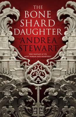 BOOK REVIEW- Bone Shard Daughter by Andrea Stewart- A genre-bender hidden gem