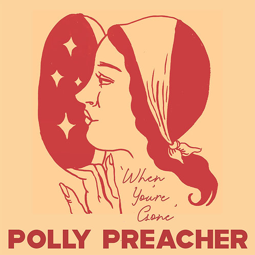 Polly Preacher - When You're Gone HQ download