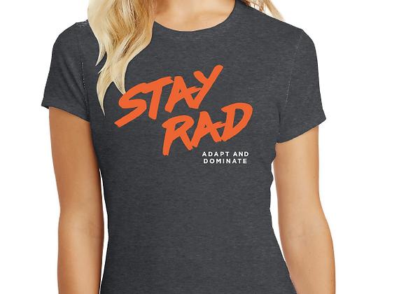 STAY RAD WOMEN'S T-SHIRT