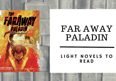 Light Novels to Read: Far Away Paladin