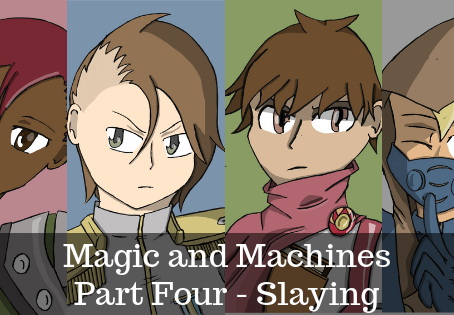 Magic and Machines Part Four