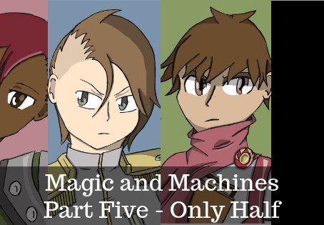 Magic and Machines Part Five
