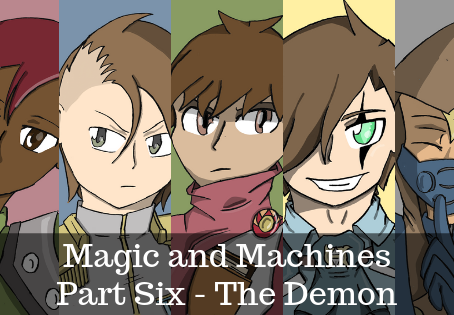 Magic and Machines Part Six (Final)