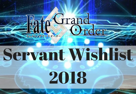 Grand Order Servant Wishlist, top 10