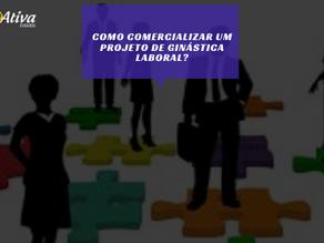 Como comercializar um Projeto de Ginástica Laboral?
