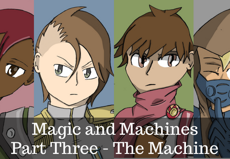Magic and Machines Part Three