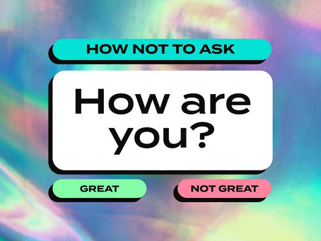 """Alternatives to asking a Survivor """"How are you?"""""""