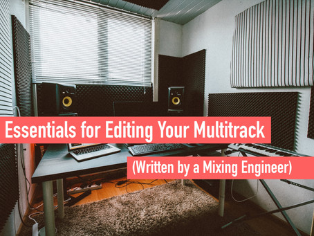 Essentials for Editing Your Multitrack (by a Mixing Engineer)