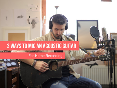 3 Ways to Mic Acoustic Guitar