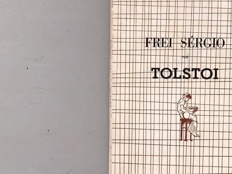 """""""Frei Sérgio"""" - Tolstoi e a resistência às tentações"""